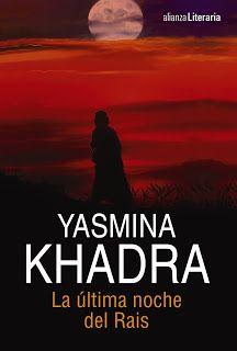 "Cuéntame una historia: ""La última noche del Rais"" Yasmina Khadra"