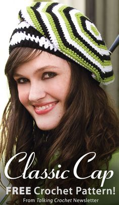 Classic Cap Download from Talking Crochet newsletter. Click on the photo to access the free pattern. Sign up for this free newsletter here: AnniesNewsletters.com.