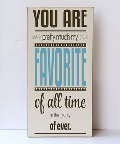 Look at this Cream & Brown 'You Are My Favorite' Wall Sign on #zulily today!