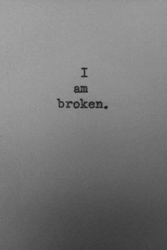 I am broken, broken into tiny pieces. Broken on the inside, a place no one has ever seen. I am broken. The Words, The Deal Elle Kennedy, Sad Quotes, Love Quotes, Hurt Quotes, Qoutes, Beau Message, I Am Broken, Frases Tumblr