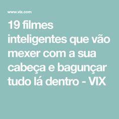 19 filmes inteligentes que vão mexer com a sua cabeça e bagunçar tudo lá dentro - VIX