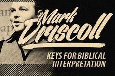 Mark Driscoll's Keys for Biblical Interpretation