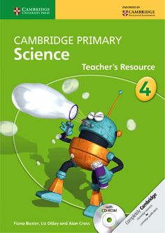 Cambridge Primary Science is a flexible, engaging course written specifically for the Cambridge Primary Science curriculum framework. This Teacher's Resource for Stage 4 contains guidance on all components in the series. Primary Science, Science Curriculum, Science Resources, Science Books, Book Activities, Teacher Resources, English Grammar Book Pdf, Primary English, Cambridge Primary