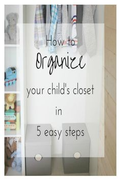 How to organize your child's closet in 5 easy steps.