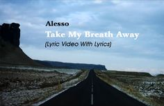 Watch and Download: Alesso - Take My Breath Away lyric video with lyrics. Other music videos, audios, lyrics, playlists, and downloads are available here.