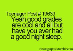 This is how I feel right now. I don't even remember what 8 hours of sleep feels like, but hey, at least I have all A's... Lol