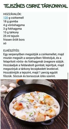 Tejszínes csirke tárkonnyal Diet Recipes, Chicken Recipes, Cooking Recipes, Healthy Recipes, Tasty, Yummy Food, Hungarian Recipes, Food 52, Clean Eating