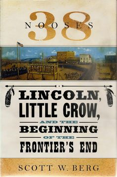 A riveting account of the little-known Dakota War of 1862, which culminated in