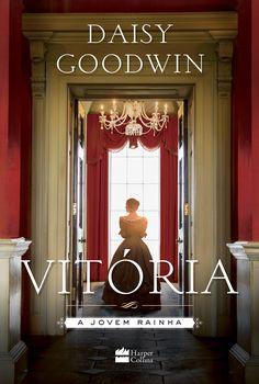HarperCollins lançará em Junho, Vitória: A Jovem Rainha, de Daisy Goodwin - Cantinho da Leitura