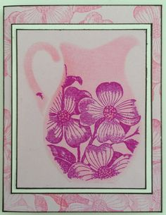 Pink pitcher card. Used Dreamweaver brass stencil and Stampland dogwood stamp.