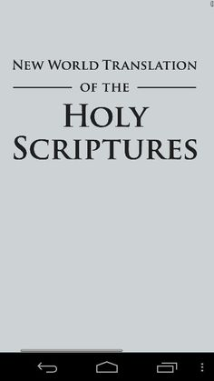 2013 Revised New World Translation of the Holy Scriptures - see / and or free download at www.jw.org