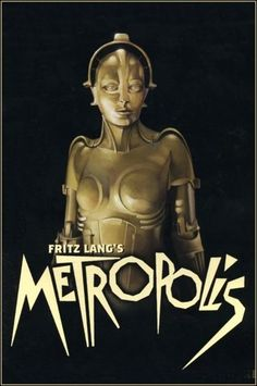 Metropolis (Directed by Fritz Lang)    Influential early sci-fi film. Breathtaking.