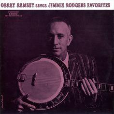 American Roots Music: Obray Ramsey Sings Jimmie Rodgers Favorites