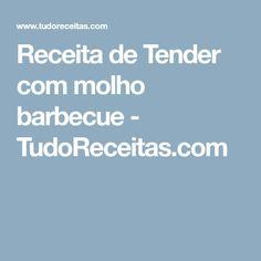 Receita de Tender com molho barbecue - TudoReceitas.com