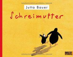 Schreimutter: Vierfarbiges Bilderbuch