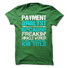 [Cool shirt names] Awesome Shirt For Payment Analyst  Coupon 20%  How to Order ? 1. Select color 2. Click the ADD TO CART button 3. Select your Preferred Size Quantity and Color 4. CHECKOUT! If you want more awesome tees you can use the SEARCH BOX and find your favorite !!  Tshirt Guys Lady Hodie  SHARE and Get Discount Today Order now before we SELL OUT  Camping shirt for payment analyst