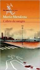 COBRO DE SANGRE  Mario Mendoza  Recomendado por E. Rentas