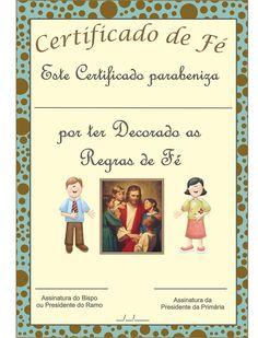 Primária SUD Online: Certificado das Regras de Fé Preschool Projects, Lds Primary, Book Of Mormon, Sunday School, Children, Frame, Jesus Cristo, Ohana, Primary Activities