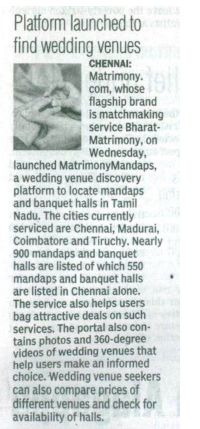 Matrimony.com Launches MatrimonyMandaps – largest wedding venue discovery platform     MatrimonyMandaps is the largest wedding venue discovery platform to find best Mandaps and Banquet halls. The cities currently serviced are Chennai, Madurai, Coimbatore and Trichy. Nearly 900 mandaps and banquet halls are listed.     It also helps users get the best price and service by leveraging the relationship built with the vendors. Offering comprehensive information on 60 features of each venue to…