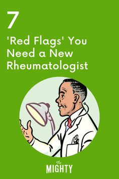 7 'Red Flags' You Need a New Rheumatologist