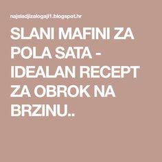SLANI MAFINI ZA POLA SATA - IDEALAN RECEPT ZA OBROK NA BRZINU..