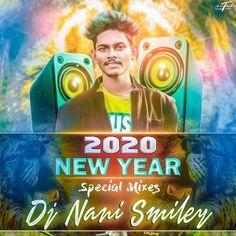 2020 New Year Spcl Mixs Dj Nani Smiley Www Newdjsworld Com In 2020 Latest Dj Songs Dj Songs New Dj Song