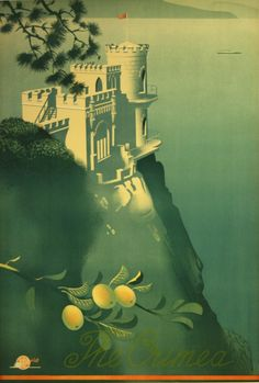 Intourist - The Crimea. Iconic image of the Swallows Nest castle near Yalta. Design by the notable Soviet artist, Nikolai Zhukov (1908-1973,) and Sergei Sakharov (1906-1969)