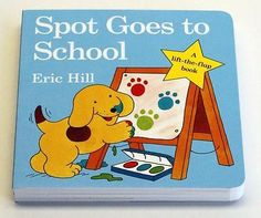 Spot Goes To School By  Eric Hill Lift The Flap Book New Story Books Spot'S