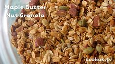 """Maple Butter Nut Granola (""""Feeding the Whole Family"""") Rolled oats, almonds, sunflower and pumpkin seeds coated with maple syrup, butter and sweet spices makes the most heavenly granola. Friends squeal for a big jar of this for a birthday present."""