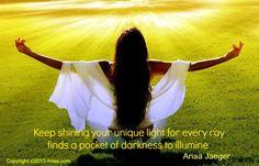 Keep shining your light! Illuminate every pocket..