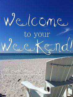 - Week-end estivo . Beach Chair Welcome to your Weekend | René Marie Photography | Beach Cottage Life | https://www.facebook.com/BeachCottageLifePhotography