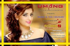 Time to indulge in some festive shopping!!  Make sure its a happy festive season by joining us at ‪#‎Rakhi‬ and ‪#‎Teej‬ Bazaar to be organised by ‪#‎Umang‬ ‪#‎Fashion‬ and Lifestyle Exhibition in association with ‪#‎StudioNPhotography‬ Umang Exhibition Nirmal Gupta Makeup Courtesy SaiisH Makeovers by ‪#‎manishaarti‬