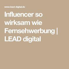 Influencer so wirksam wie Fernsehwerbung | LEAD digital