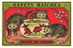 Cats and Goldfish Safety Match Label - do cats back then have to do with matches ?