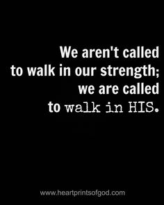 Walk in God's Strength