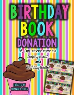 "Are you looking for an alternative to sugary sweets and birthday treats that parents send in for their child's birthday!? This is the perfect way to say goodbye to the cupcakes and build your classroom library! Send the ""Birthday Book"" letters home to your parents!"