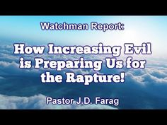 Watchman Report: How Increasing Evil is Preparing Us for the Rapture Pastor J. talks about how the evil in the world today is preparing us for the rapture! Pre Tribulation Rapture, Did You Know, Told You So, Prophecy Update, Evil World, The Kingdom Of God, Jesus Quotes, Heaven On Earth, Self