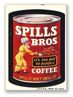 Topps Wacky Packages  6th Series 1974 SPILLS BROS COFFEE