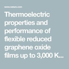 Thermoelectric properties and performance of flexible reduced graphene oxide films up to 3,000 K | Nature Energy