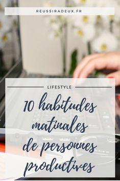 10 habitudes matinales des personnes productives