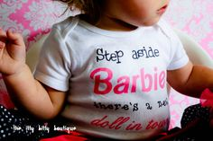 Step Aside Barbie, There's A New Doll In Town - Funny Baby Girl Onesie or Toddler Tee