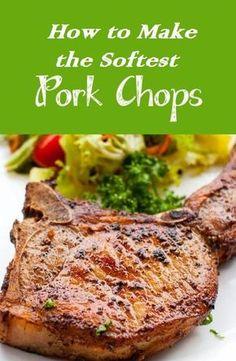 How to Make the Softest Pork Chops Ever