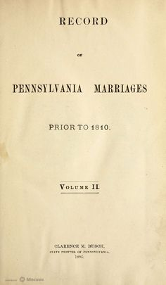 Record of Pennsylvania Marriages Prior to List of Officers of the Colonies on the Delaware and the Province of Pennsylvania, Volume II, Page 564 Genealogy Websites, Genealogy Humor, Genealogy Forms, Genealogy Research, Family Genealogy, Lds Genealogy, Genealogy Organization, Family Research, Before Us