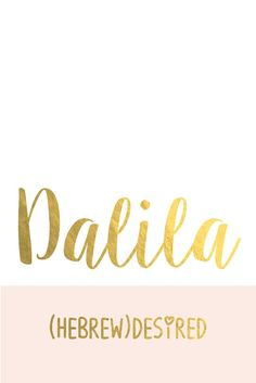 Dalila: The Prettiest Baby Names for Girls I Nameille.com