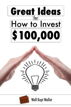 Great Ideas for How To Invest $100,000