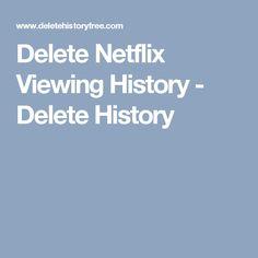 Delete Netflix Viewing History - Delete History