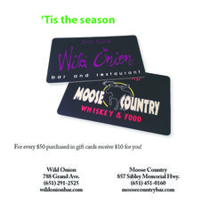 Wild Onion: For every $50 purchased in gift cards receive $10 for you!