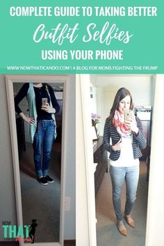 Complete Guide to Taking Better Outfit Selfies With Your Phone (free printable!)