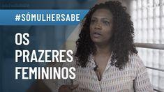 #SÓMULHERSABE - POR QUE É BOM SER MULHER?