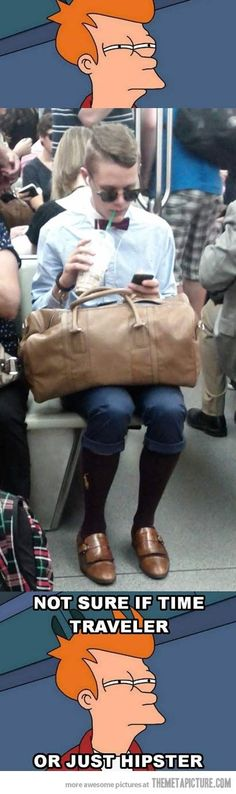 Funny pictures about Time traveler? Oh, and cool pics about Time traveler? Also, Time traveler? Hipster Shoes, Hipster Glasses, The Meta Picture, Bored At Work, Best Funny Pictures, Funny Pics, Time Travel, Comedians